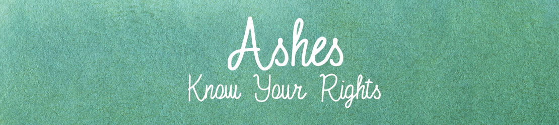 Ashes - Know Your Rights - Green Meadow Memorials